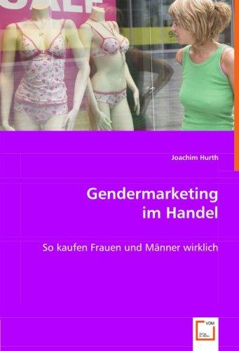 Gendermarketing im Handel: So kaufen Frauen und Männer wirklich