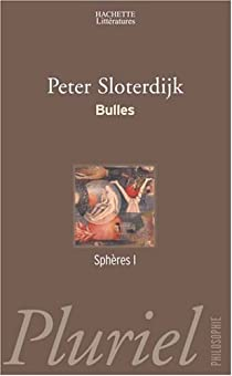 Sphères, tome 1 : Bulles par Sloterdijk