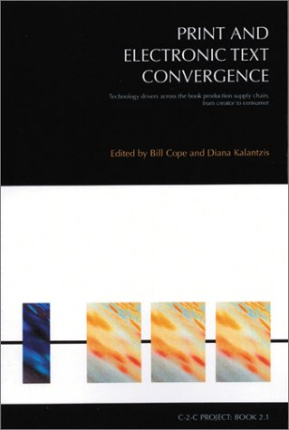 Download Print and Electronic Text Convergence: Technology drivers across the book production supply chain; from creator to consumer (C-2-C Series) ebook