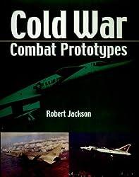Cold War Combat Aircraft Prototypes