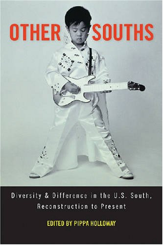 Books : Other Souths: Diversity and Difference in the U.S. South, Reconstruction to Present