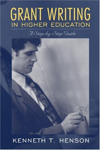 [Grant Writing in Higher Education: A Step-by-Step Guide] (Grant Writing Handbook)
