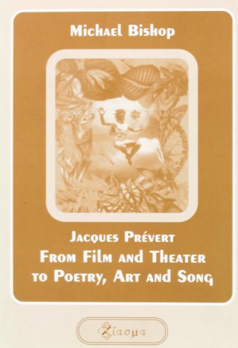 Jacques Prevert: From Film and Theater to Poetry, Art and Song (Chiasma) por Michael Bishop