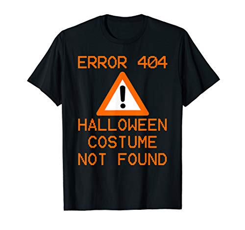 CPU Geek HALLOWEEN COSTUME NOT FOUND Halloween ERROR 404 T-Shirt]()