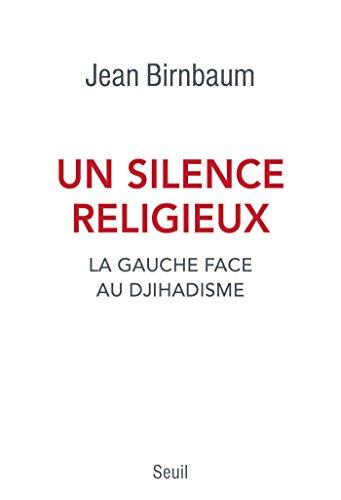 Un silence religieux. La gauche face au djihadisme: La gauche face au djihadisme (H.C. ESSAIS) (French Edition)