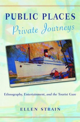 Read Online Public Places, Private Journeys: Ethnography, Entertainment, and the Tourist Gaze ebook