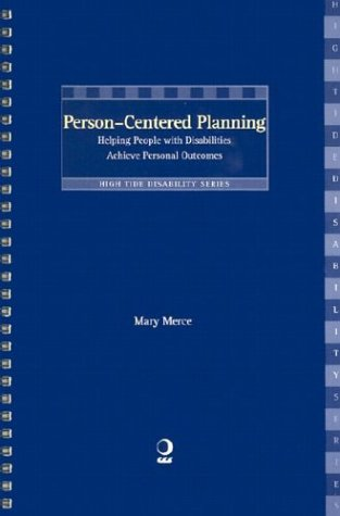 Read Online Person-Centered Planning: Helping People with Disabilities Achieve Personal Outcomes (High Tide Monograph Series) (High Tide Disability) pdf