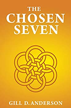 The Chosen Seven by [Anderson, Gill D]