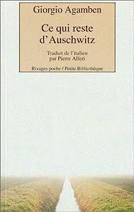 Ce qui reste d'Auschwitz par Giorgio Agamben