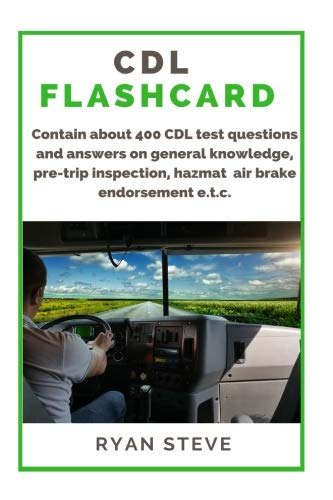 CDL Flashcard: Contain about 400 CDL test questions and answers on general knowledge, pre-trip inspection, air brake, HazMat e.t.c. (Practice Test For Class B Cdl License)