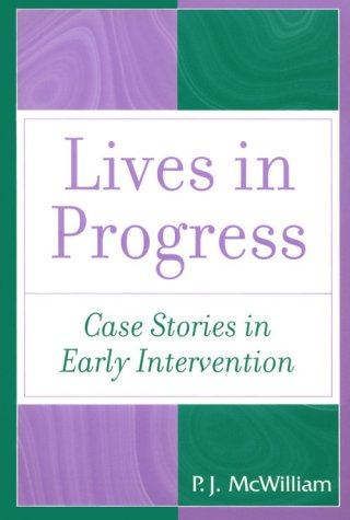 Lives in Progress: Case Stories in Early Intervention