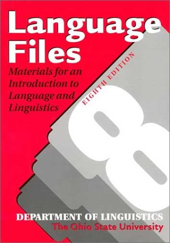 Language Files: Materials for An Introduction to Language and Linguistics, 8th Edition