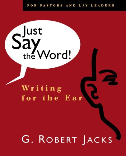 Just Say the Word!: Writing for the Ear by Wm. B. Eerdmans Publishing Company