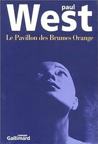 Le pavillon des brumes orange par Paul West