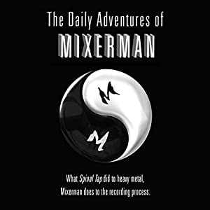 The Daily Adventures of Mixerman Hörbuch