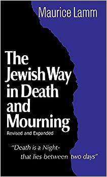 Jewish Way In Death And Mourning por Maurice Lamm epub