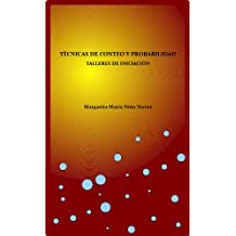 Técnicas de conteo y Probabilidad. Talleres iniciales (Spanish Edition) Jun 20, 2011
