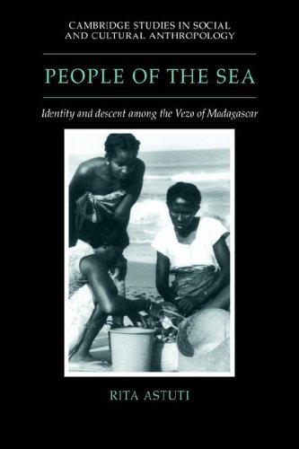 People of the Sea: Identity and Descent among the Vezo of Madagascar (Cambridge Studies in Social and Cultural Anthropology)