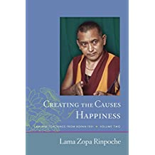Creating the Causes of Happiness (Teachings from Kopan, 1991 Book 2)