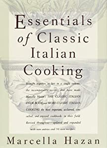 Essentials of Classic Italian Cooking (Hardcover)--by Marcella Hazan [1992 Edition]