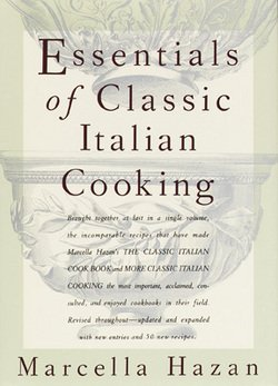 Essentials of Classic Italian Cooking (Hardcover)--by Marcella Hazan [1992 Edition] Essentials Of Italian Cooking