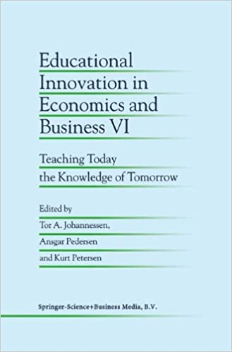 Educational Innovation in Economics and Business VI: Teaching Today the Knowledge of Tomorrow: v. 6
