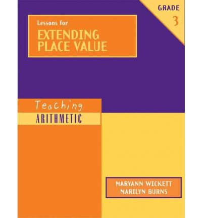 Read Online [(Lessons for Extending Place Value, Grade 3 )] [Author: Maryann Wickett] [Aug-2005] ebook