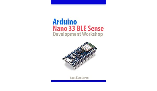 Arduino Nano 33 BLE Sense Development Workshop (English Edition ...