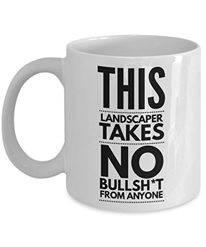 Takes no Bullsht from Anyone Landscaper Mug - Cool Coffee Cup