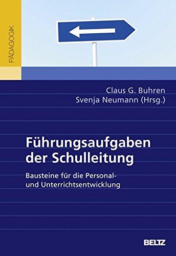 Führungsaufgaben der Schulleitung: Bausteine für die Personal- und Unterrichtsentwicklung Taschenbuch – 16. November 2015 Claus G. Buhren Svenja Neumann Beltz 3407257465