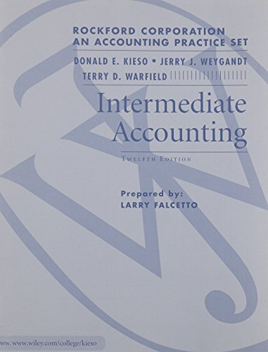 Intermediate Accounting: Rockford Practice Set