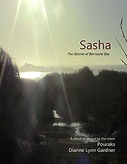 Sasha: The Secret of Barnacle Bay, Prologue to Pouraka by [Gardner, Dianne Lynn]
