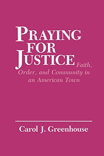 Praying for Justice: Faith, Order, and Community in an American Town (The Anthropology of Contemporary Issues)