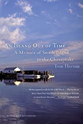 An Island Out of Time: A Memoir of Smith Island in the Chesapeake by Horton, Tom [Paperback(2008/4/28)]