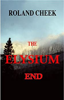 The Elysium End by [Cheek, Roland]