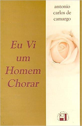Book Eu Vi um Homem Chorar