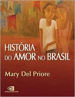 História do amor no Brasil - 9788572443043 - Livros na