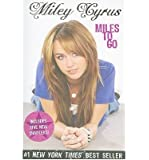 Miles To Go by Cyrus, Miley (2009) Paperback