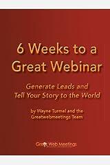 6 Weeks to a Great Webinar