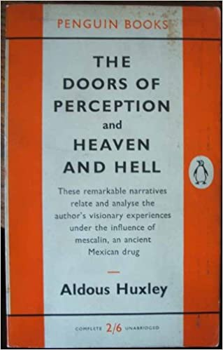 The Doors of Perception and Heaven and Hell: Aldous Huxley: Amazon.com:  Books