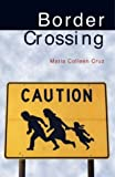 Border Crossing, Maria Colleen Cruz, 1558854053