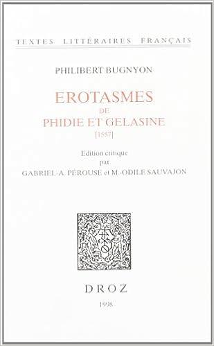Télécharger en ligne Les érotasmes de Phidie et Gelasine 1557] pdf, epub ebook