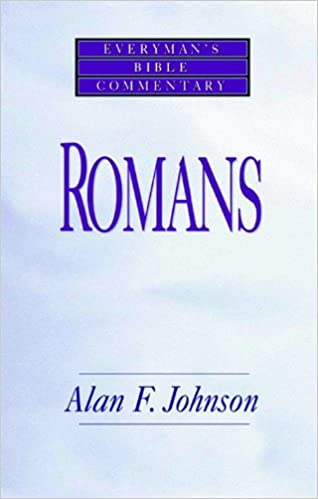 Romans everymans bible commentary everyday bible commentary romans everymans bible commentary everyday bible commentary alan johnson 9780802421272 amazon books sciox Gallery