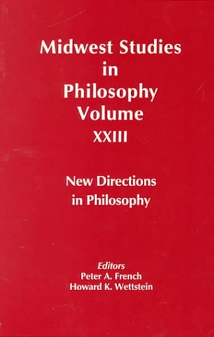 Midwest Studies in Philosophy Vol. 23: New Directions in Philosophy