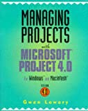 Managing Projects with Microsoft Project 4.0, Gwen Lowery, 0471286117