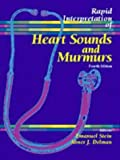 Rapid Interpretation of Heart Sounds and Murmurs, Stein, Emanuel and Delman, Abner J., 0683300849