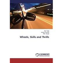 Wheels, Skills and Thrills