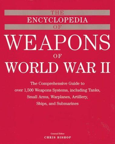 Encyclopedia of Weapons of World War II por Chris Bishop