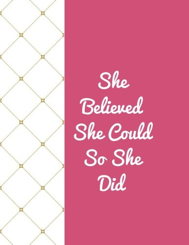"She Believed She Could So She Did: Quote journal for girls Notebook Composition Book Inspirational Quotes Lined Notebook (8.5""x11"") Large (Mavis Journal) (Volume 18)"