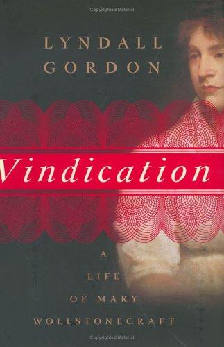 Vindication: A Life of Mary Wollstonecraft